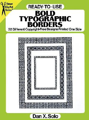 Ready-To-Use Bold Typographic Borders: 32 Different Copyright-Free Designs Printed One Side - Solo, Dan X