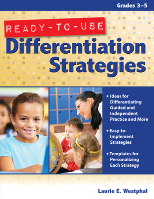 Ready-To-Use Differentiation Strategies, Grades 3-5 - Westphal, Laurie