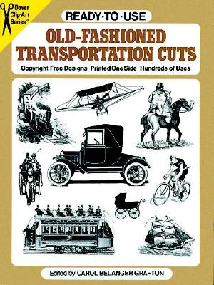 Ready-To-Use Old-Fashioned Transportation Cuts - Grafton, Carol Belanger