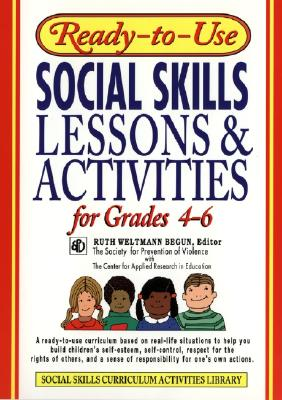 Ready-To-Use Social Skills Lessons & Activities for Grades 4 - 6 - Begun, Ruth Weltmann