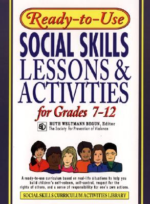 Ready-To-Use Social Skills Lessons and Activities for Grades 7 - 12 - Begun, Ruth Weltmann