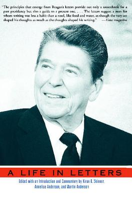 Reagan: A Life in Letters - Skinner, Kiron K, Ph.D., and Anderson, Annelise, and Anderson, Martin