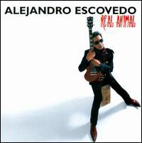 Real Animal - Alejandro Escovedo
