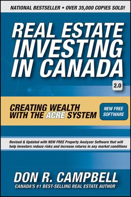 Real Estate Investing in Canada: How to Create Wealth with the Acre System - Campbell, Don R, and Hewitt, Les (Foreword by)