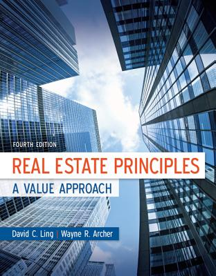 Real Estate Principles: A Value Approach - Ling, David C., and Archer, Wayne R.