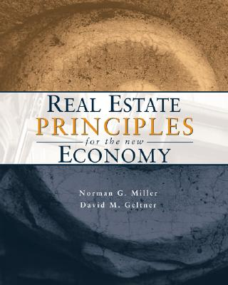 Real Estate Principles for the New Economy - Miller, Norman G, and Geltner, David M
