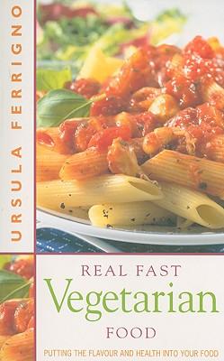 Real Fast Vegetarian Food - Ferrigno, Ursula, and Tee, Susanna (Editor)