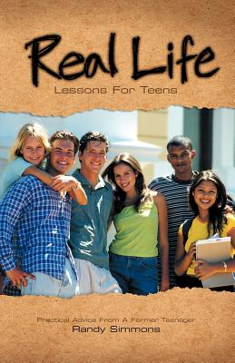 Real Life Lessons for Teens - Simmons, Randy