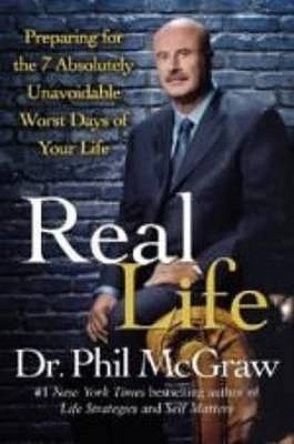 Real Life: Preparing for the 7 Most Challenging Days of Your Life - McGraw, Phillip, Dr.
