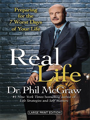 Real Life - McGraw, Phillip C, Ph.D.
