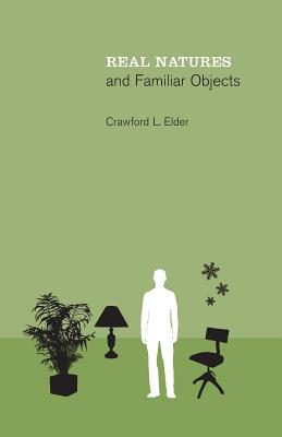 Real Natures and Familiar Objects - Elder, Crawford L