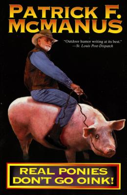 Real Ponies Don't Go Oink! - McManus, Patrick F