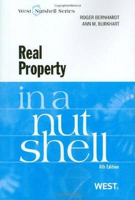 Real Property in a Nutshell - Bernhardt, Roger, and Burkhart, Ann M