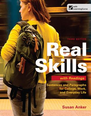 Real Skills with Readings: Sentences and Paragraphs for College, Work, and Everyday Life - Anker, Susan, Professor