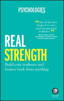 Real Strength: Build your resilience and bounce back from anything - Psychologies Magazine
