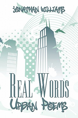 Real Words: Urban Poems - Williams, Jonathan, Dr.
