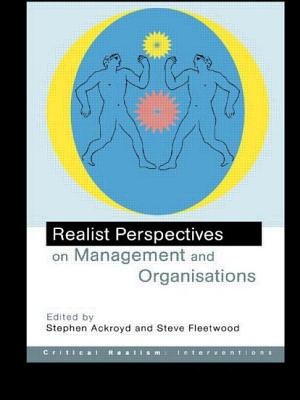 Realist Perspectives on Management and Organisations - Ackroyd, S