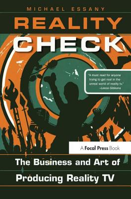 Reality Check: The Business and Art of Producing Reality TV - Essany, Michael