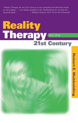 Reality Therapy For the 21st Century - Wubbolding, Robert E.