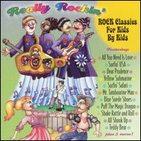 Really Rockin': Classic Rock for Kids by Kids - MFLP Players