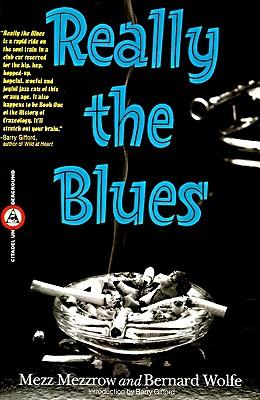 Really the Blues - Mezzrow, Mezz, and Wolfe, Bernard