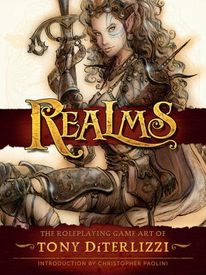 Realms: The Roleplaying Art of Tony Diterlizzi - Diterlizzi, Tony, and Paolini, Christopher (Introduction by), and del Toro, Guillermo (Commentaries by)