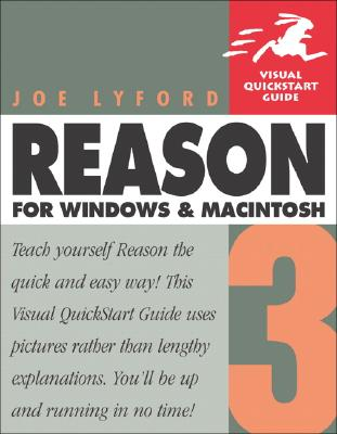 Reason 3 for Windows and Macintosh: Visual QuickStart Guide - Lyford, Joe