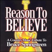Reason to Believe: A Country Music Tribute to Bruce Springsteen - Various Artists