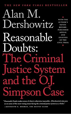 Reasonable Doubts: The Criminal Justice System and the O.J. Simpson Case - Dershowitz, Alan M