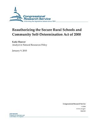 Reauthorizing the Secure Rural Schools and Community Self-Determination Act of 2000 - Congressional Research Service