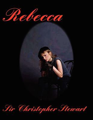 Rebecca: Rebecca de Mornay - Stewart, Christopher, Sir