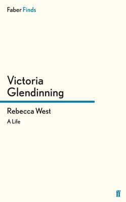 Rebecca West: A Life - Glendinning, Victoria