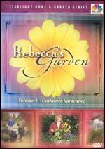 Rebecca's Garden, Vol. 4: Container Gardening