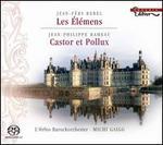 Rebel: Les Élémens; Rameau: Castor et Pollux