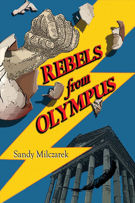 Rebels from Olympus - Milczarek, Sandy