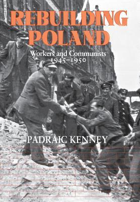Rebuilding Poland - Kenney, Padraic