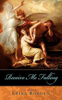 Receive Me Falling - Robuck, Erika