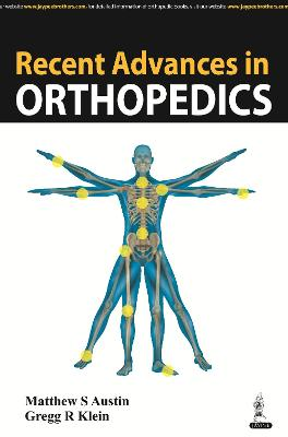 Recent Advances in Orthopedics - Austin, Matthew S., and Klein, Gregg R.
