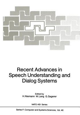 Recent Advances in Speech Understanding and Dialog Systems - Niemann, H (Editor)