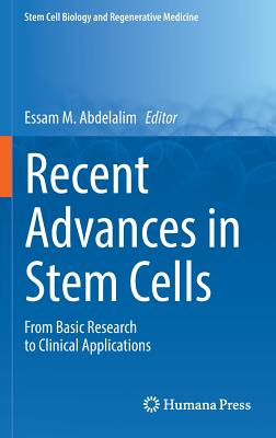 Recent Advances in Stem Cells: From Basic Research to Clinical Applications - Abdelalim, Essam M (Editor)