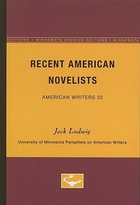 Recent American Novelists - Ludwig, Jack