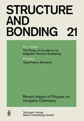 Recent Impact of Physics on Inorganic Chemistry - Tofield, B C, and Fricke, B