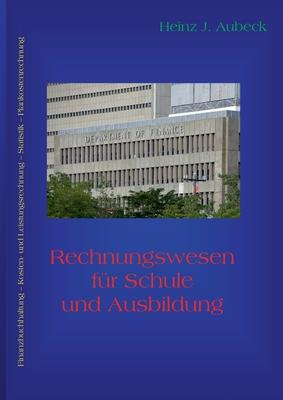 Rechnungswesen Fur Schule Und Ausbildung - Aubeck, Heinz J