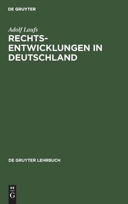 Rechtsentwicklungen in Deutschland - Laufs, Adolf