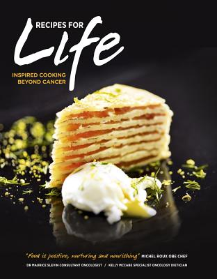 Recipes for Life: Eating After Cancer - Marshall, Peter (Photographer), and Donely, Philip (Designer), and Roux, Michel (Foreword by), and Slevin, Maurice L., and...