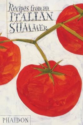 Recipes from an Italian Summer - Editors of Phaidon Press (Editor)