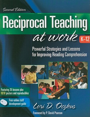 Reciprocal Teaching at Work, K-12: Powerful Strategies and Lessons for Improving Reading Comprehension - Oczkus, Lori D, and Pearson, P David (Foreword by)