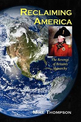 Reclaiming America - Thompson, Mike