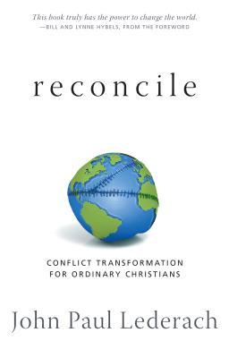 Reconcile: Conflict Transformation for Ordinary Christians - Lederach, John Paul