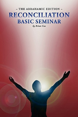 Reconciliation Basic Seminar: The Abrahamic Edition - Cox, Brian